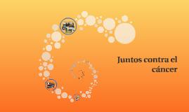 Copy of Juntos contra el cáncer