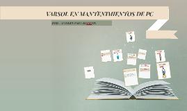 VARSOL EN MANTENIMIENTOS DE PC
