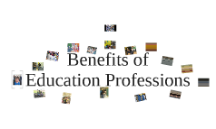Benefits of Education Professions