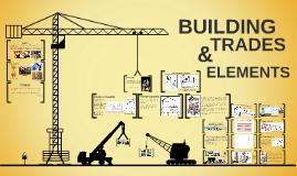 Building Trades & Elements