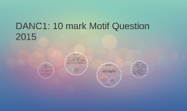 DANC1: 10 mark Motif Question 2015