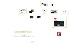 Design bodies