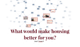 What would make housing