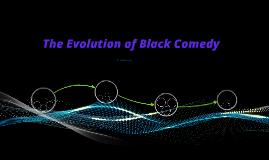 The Evolution of Black Comedy