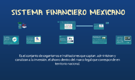 Copy of SISTEMA FINANCIERO MEXICANO