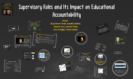 Supervisory Roles and Its Impact on Educational Accountability