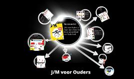 Presentatie J/M voor Ouders