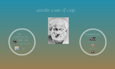 Aristotle: A Man of Logic
