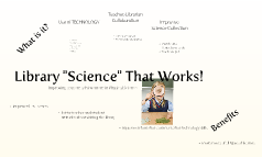 """Library """"Science"""" That Works!"""