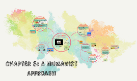 Chapter 3: A humanist Approach