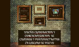 Copy of DISEÑO ELABORACION Y COMERCIALIZACION  DE CUADROS Y PORTARRE