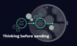 Thinking before sending