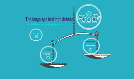 Copy of The language instinct debate
