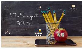 The Emergent Writer