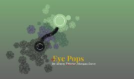 Eye Pops
