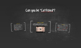 "Copy of Can you be ""Catfished""?"
