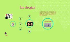 Copy of Copia de Copy of las drogas