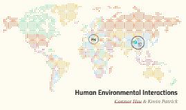 Human Environmental Interactions