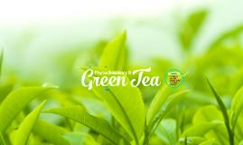 Green Tea Presentation | Phytochemistry II