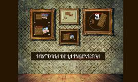 Copy of Copy of HISTORIA DE LA INGENIERIA