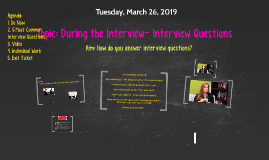 Topic: The Interview Steps 4 & 5