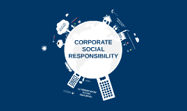 New Corporate Social Responsibility (CSR)