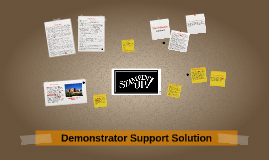 Demonstrator Support Solution