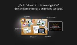 ¿De la Educación a la Investigación? ¿En sentido contrario,