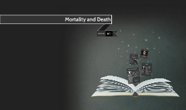 Mortality and Death
