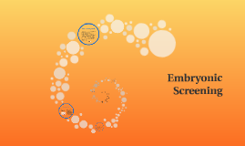 Embryonic Screening