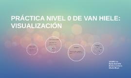 PRÁCTICA NIVEL 0 DE VAN HIELE: VISUALIZACIÓN