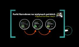 Parki Narodowe na wyżynach polskich
