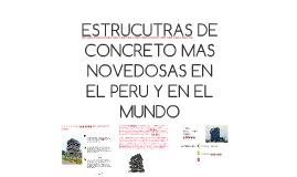 ESTRUCUTRAS DE CONCRETO MAS NOVEDOSAS EN EL PERU Y EN EL MUN