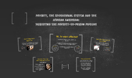 Poverty, the Educational System and the African American: