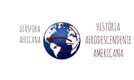 HISTÓRIA AFRICANA NAS AMÉRICAS