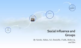Social influence and Groups.