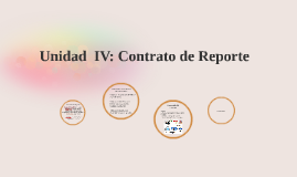 Unidad  IV: Contrato de Reporte