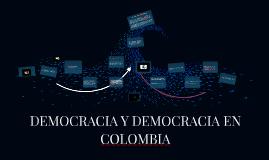 DEMOCRACIA Y DEMOCRACIA EN COLOMBIA