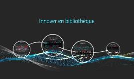 Copy of Innovation en bibliothèque
