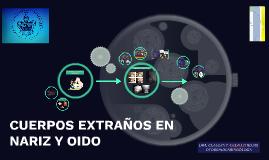 CUERPOS EXTRAÑOS EN NARIZ Y OIDO