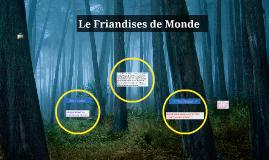 Le Friandises de Monde