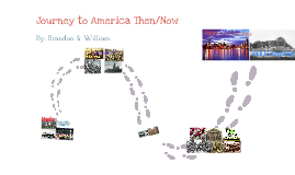 The Journey to America Then & Now