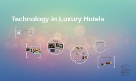 Technology in Luxury Hotels
