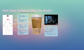 How Does Caffeine Affect the Body?