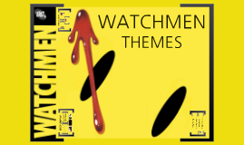 Copy of Watchmen: Themes