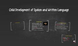 Copy of Child Development of Spoken and Written Language