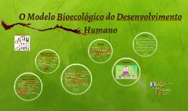 O Modelo Bioecológico do Desenvolvimento Humano