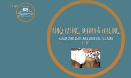 Psych Presentation- Bulimia, Binge Eating, Purging