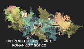 DIFERENCIAS ENTRE EL ARTE ROMÁNICO Y GÓTICO