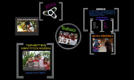 Copy of lengua y cultura nahuatl de la huasteca